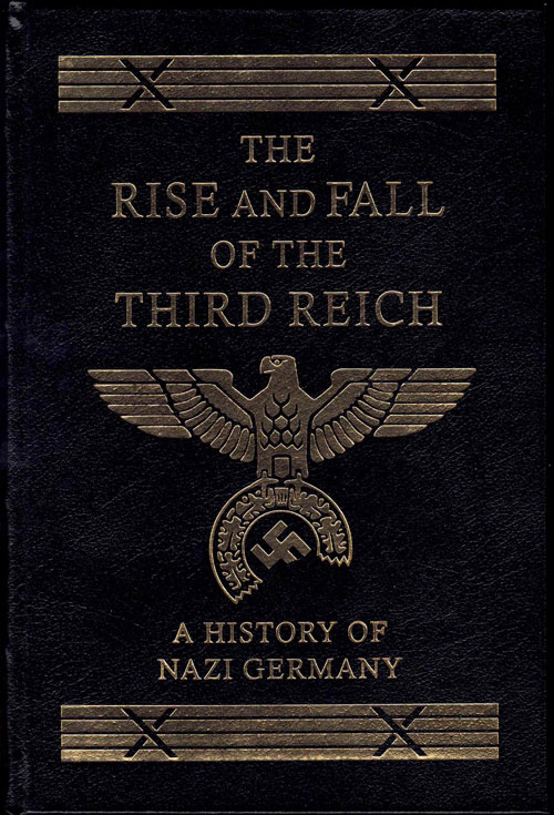 The Rise and Fall of the Third Reich: A History of Nazi Germany. William L. Shirer.