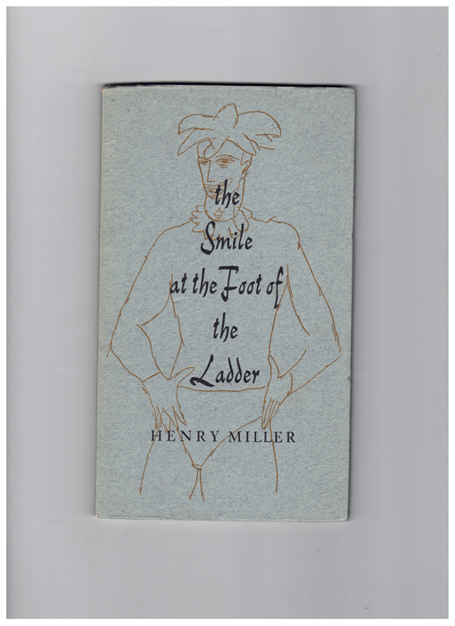 The Smile at the Foot of the Ladder. Henry Miller.