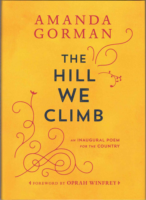 The Hill We Climb: An Inaugural Poem for the Country. Amanda Gorman, Oprah Winfrey, Foreword.