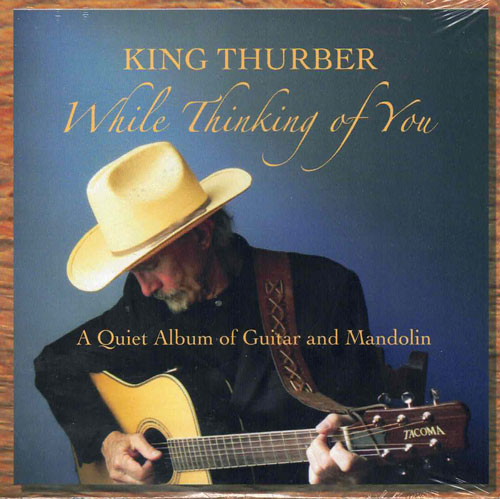 While Thinking of You: A Quiet Album of Guitar and Mandolin. King Thurber.