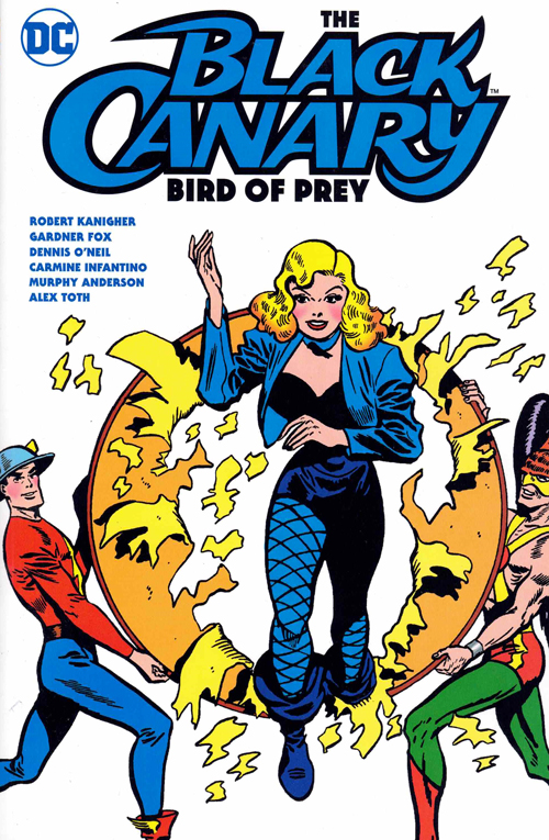The Black Canary: Bird of Prey. Robert Kanigher, Gardner Fox, Dennis O'Neil.