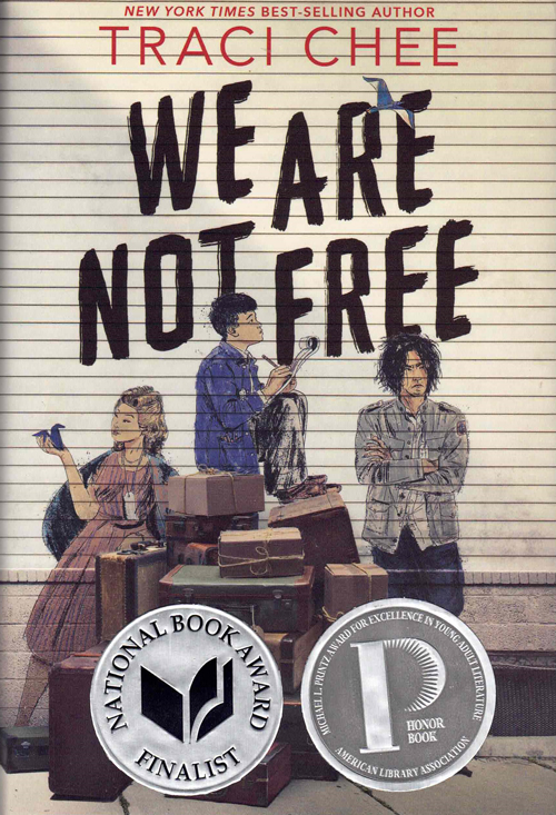 We Are Not Free. Traci Chee.