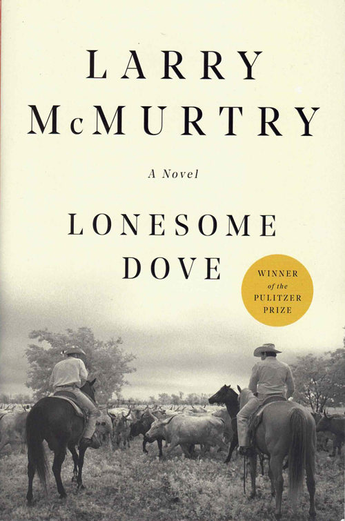 Lonesome Dove: A Novel. Larry McMurtry.