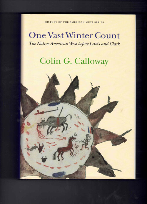 One Vast Winter Count: The Native American West before Lewis and Clark (History of the American West Series). Colin G. Calloway.
