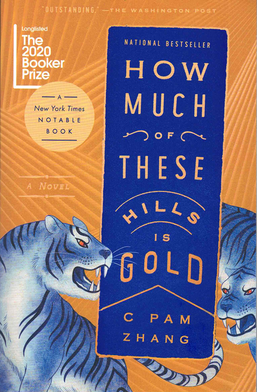 How Much of These Hills is Gold. C. Pam Zhang.