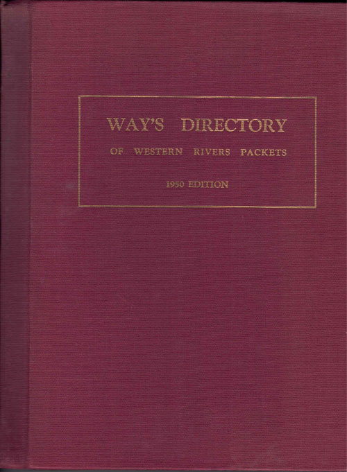 Way's Directory of Western Rivers Packets: 1950 edition. Frederick Jr Way.