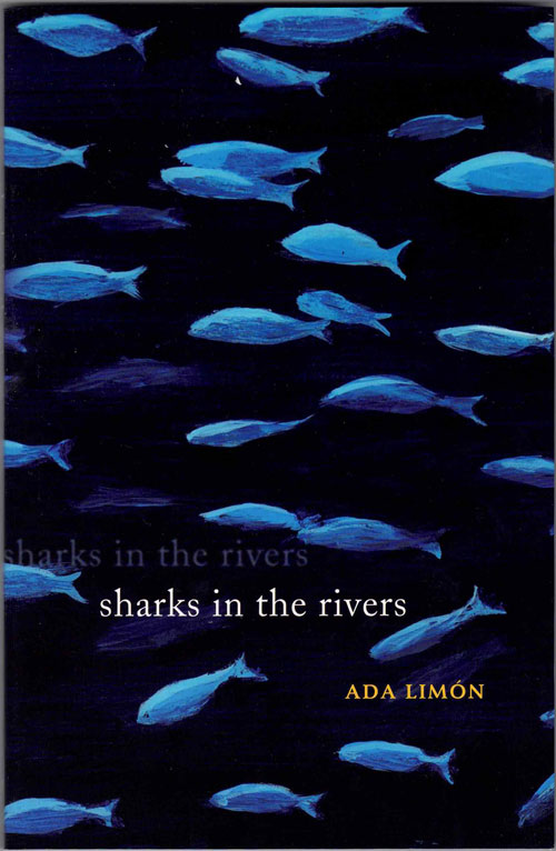 Sharks in the Rivers. Ada Limón.