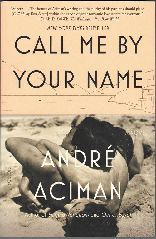 Call Me By Your Name. André Aciman.