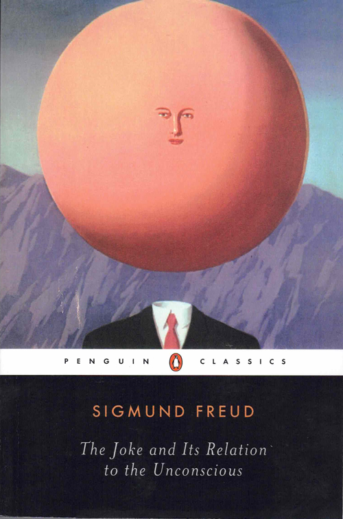 The Joke and Its Relation to the Unconscious. Sigmund Freud, Joyce Crick, John Carey, introduction.
