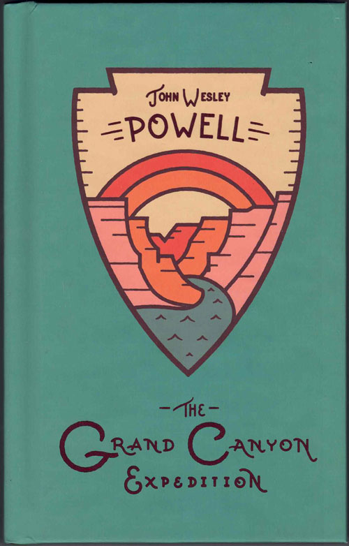 The Grand Canyon Expedition. John Wesley Powell.