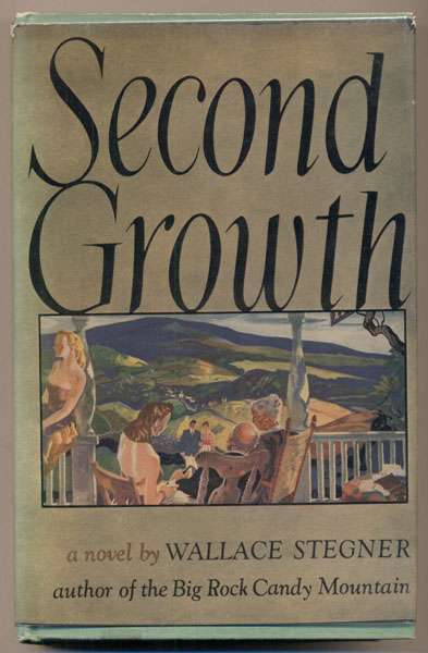 Second Growth. Wallace Stegner.