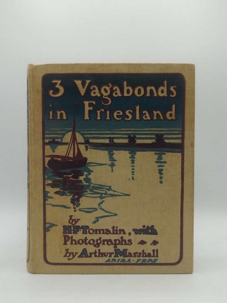Three Vagabonds in Friesland with a Yacht & a Camera [Travel] [The Netherlands]. H. F. Tomalin.