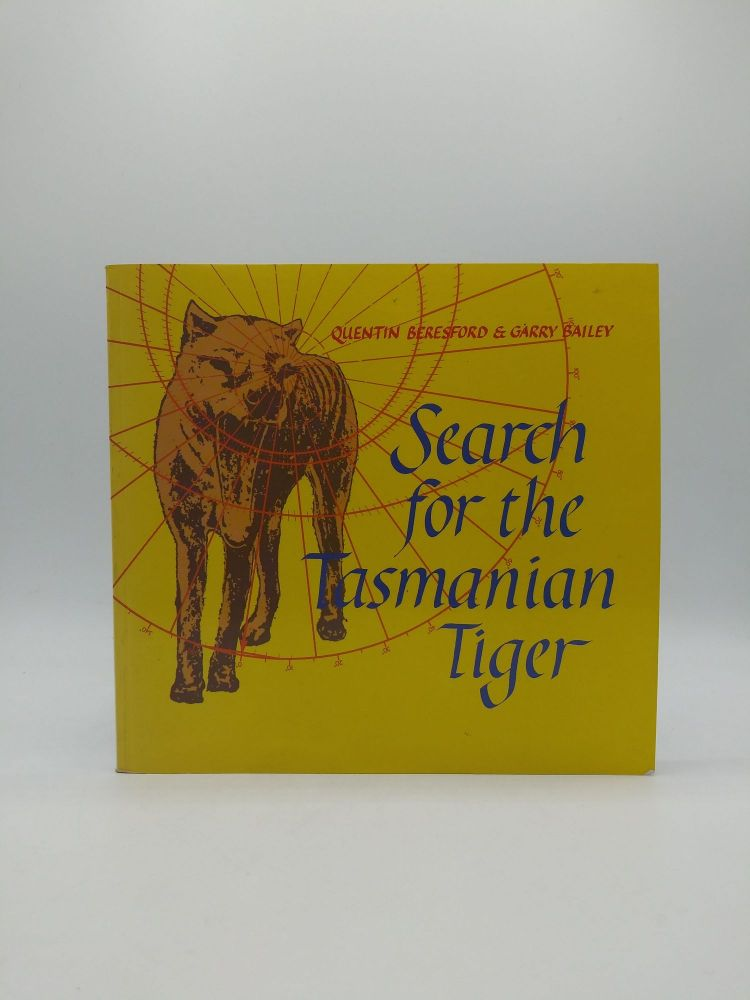 Search for the Tasmanian Tiger. Quentin Beresford, Garry Bailey.