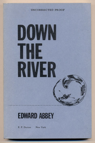 Down the River. Edward Abbey.