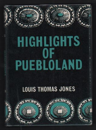 Highlights of Puebloland. Louis Thomas Jones