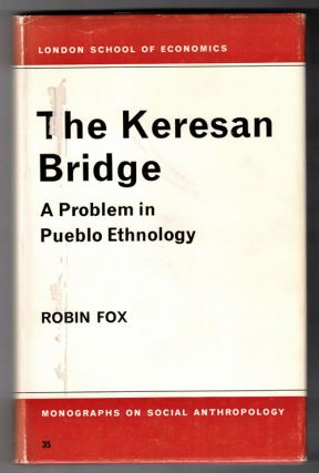 The Keresan Bridge:; A Problem in Pueblo Ethnology. Robin Fox