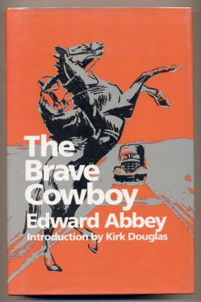 The Brave Cowboy(Lonely Are The Brave). Edward Abbey