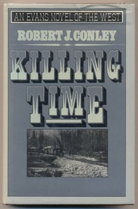 Killing Time. Robert J. Conley