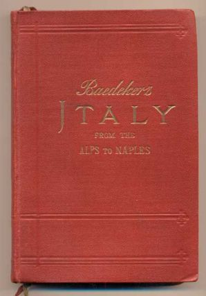Italy From the Alps to Naples:; Handbook for Travellers. Karl Baedeker