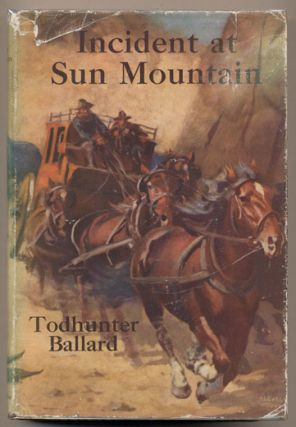 Incident at Sun Mountain. Todhunter Ballard