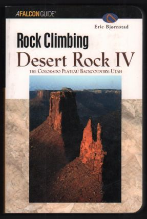 Rock Climbing Desert Rock IV; The Colorado Plateau Backcountry: Utah. Eric Bjornstad.
