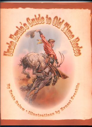 Uncle Ernie's Guide to Old Time Rodeo. Ernie Bulow