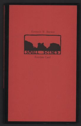 Small Scenes. Kenneth W. Brewer, Royden Card, Poetry, Woodcuts