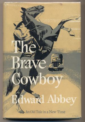 The Brave Cowboy: An Old Tale in a New Time. Edward Abbey