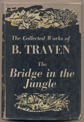 The Bridge in the Jungle. B. Traven