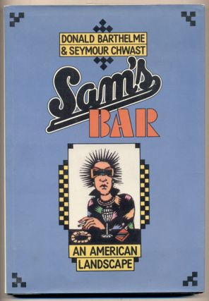 Sam's Bar. Donald Barthelme, Seymour Chwast