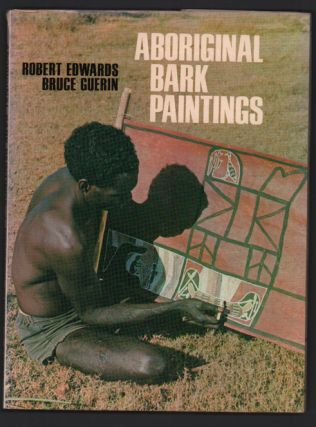 Aboriginal Bark Paintings. Roberts Edwards, Bruce Guerin