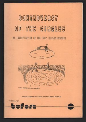Controversy of the Crop Circles: An Investigation of the Crop Circles Mystery. Paul Fuller, Jenny...