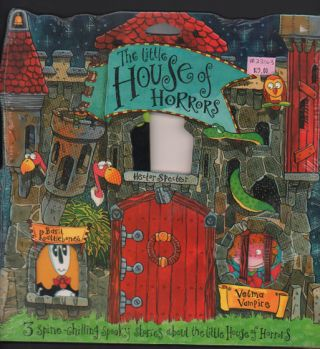 The Little House of Horrors: 3 spine-chilling spooky stories about the little House of Horrors