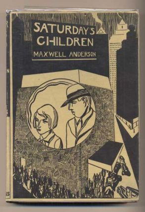 Saturday's Children. Maxwell Anderson