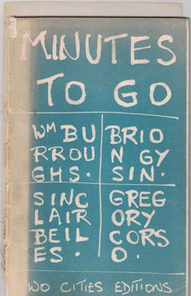 Minutes to Go. William Burroughs, Gregory Corso Sinclair Beiles, Brion Gysin