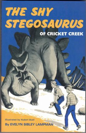 The Shy Stegosaurus of Cricket Creek. Evelyn Sibley Lampman