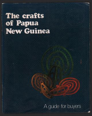 The Crafts of Papua New Guinea: A Guide for Buyers. Nicholas Brown