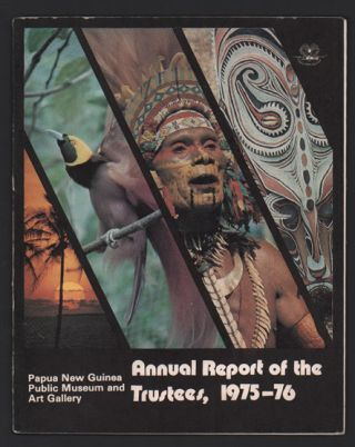 Annual Report of the Papua New Guinea Public Museum and Art Gallery - Annual Report of the...