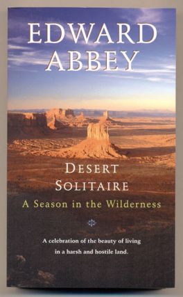 Desert Solitaire: A Season in the Wilderness. Edward Abbey