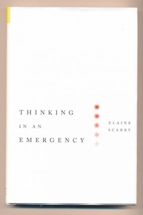 Thinking in an Emergency. Elaine Scarry