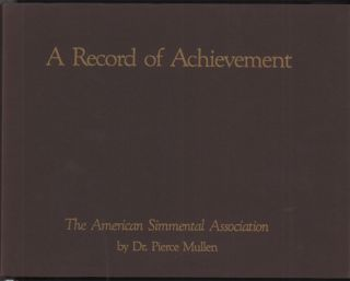 A Record of Achievement: The American Simmental Association. Dr. Pierce Mullen