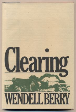 Clearing. Wendell Berry