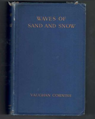 Waves of Sand and Snow and the Eddies Which Make Them. Vaughan Cornish
