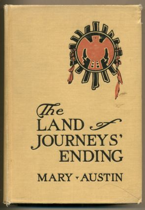 The Land of Journey's Ending. Mary Austin