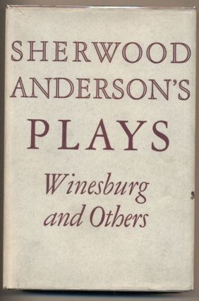 Plays: Winesburg and Others. Sherwood Anderson