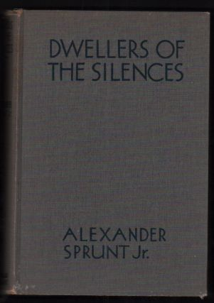 Dwellers of the Silences. Alexander Sprunt