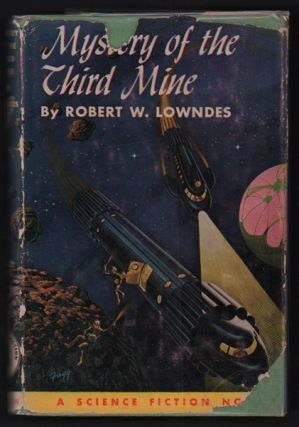 Mystery of the Third Mine. Robert W. Lowndes