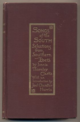 Songs of the South: Choice Selections from Southern Poets from Colonial Times to the Present Day....
