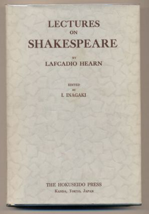 Lectures on Shakespeare. Lafcadio Hearn, Iwao Inagaki.