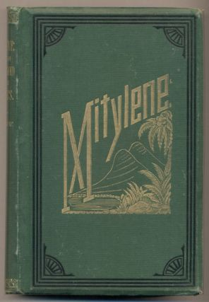 "Mitylene: A Tale of New England and the Tropics. By ""Mi Esposa E Yo."" Walter Brown, Abby Whiting Brown."